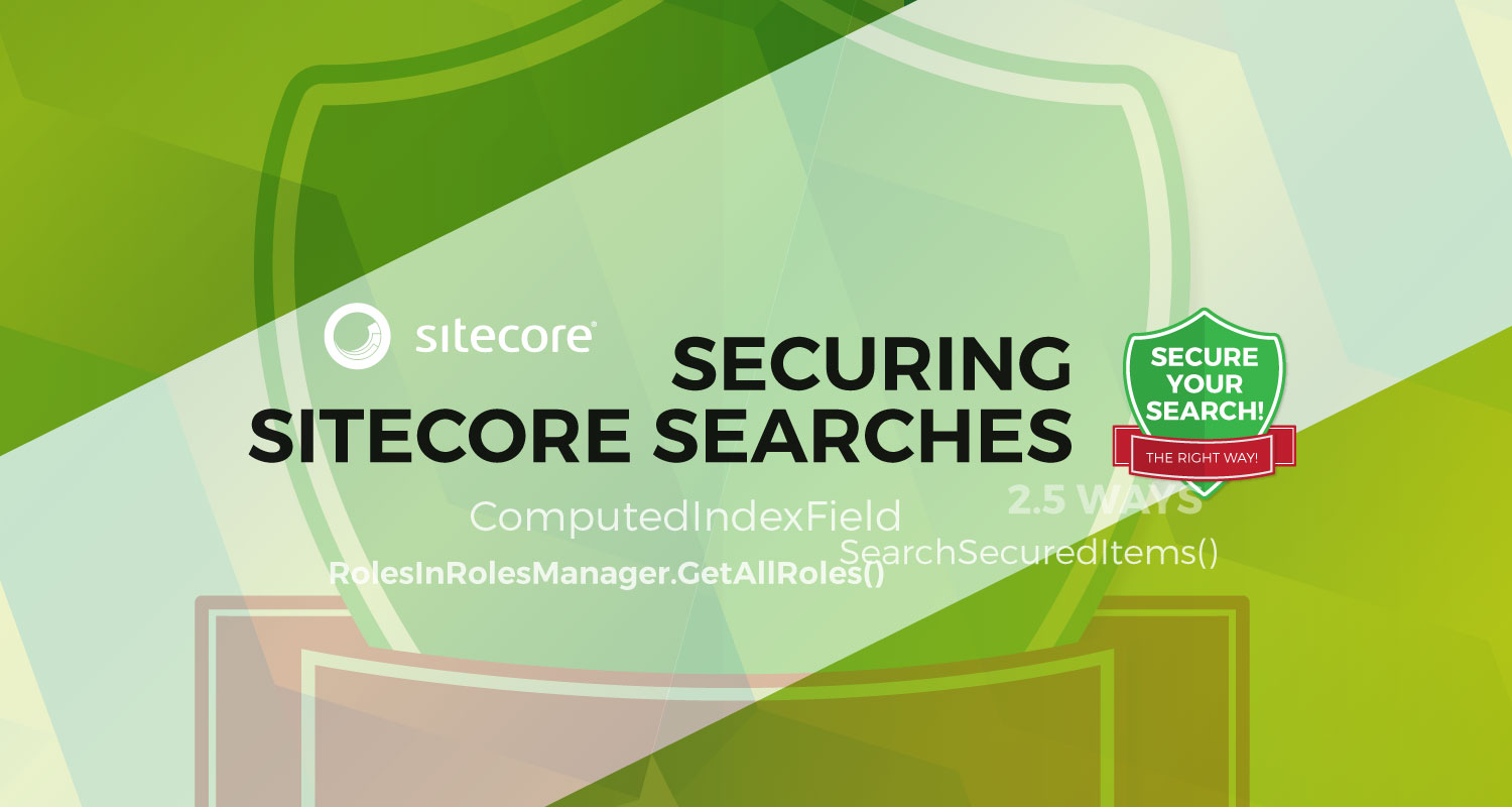 How to secure your Lucene Sitecore searches (2.5 ways)